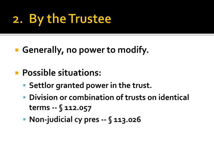 2.  By the Trustee