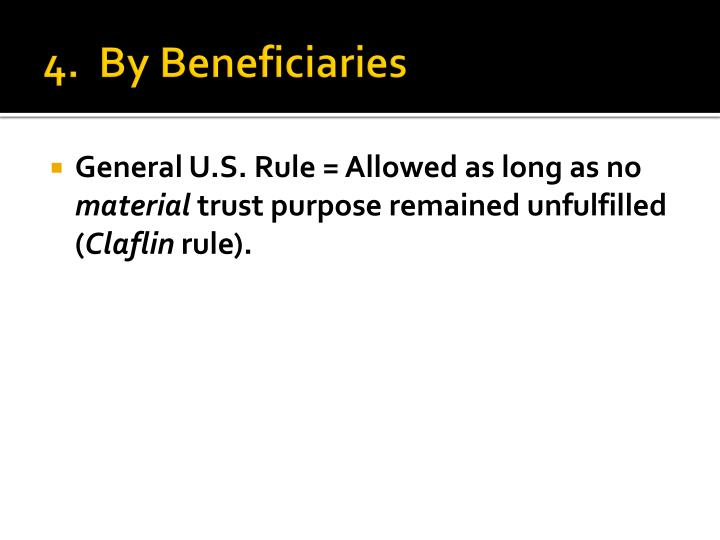 4.  By Beneficiaries