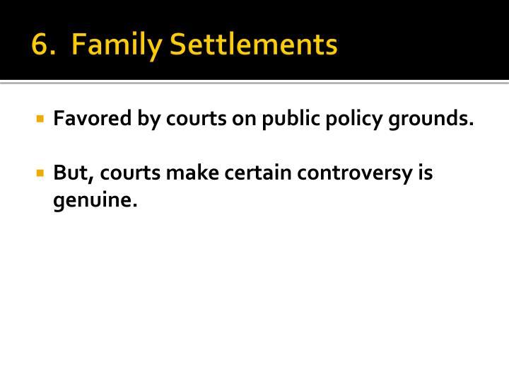 6.  Family Settlements