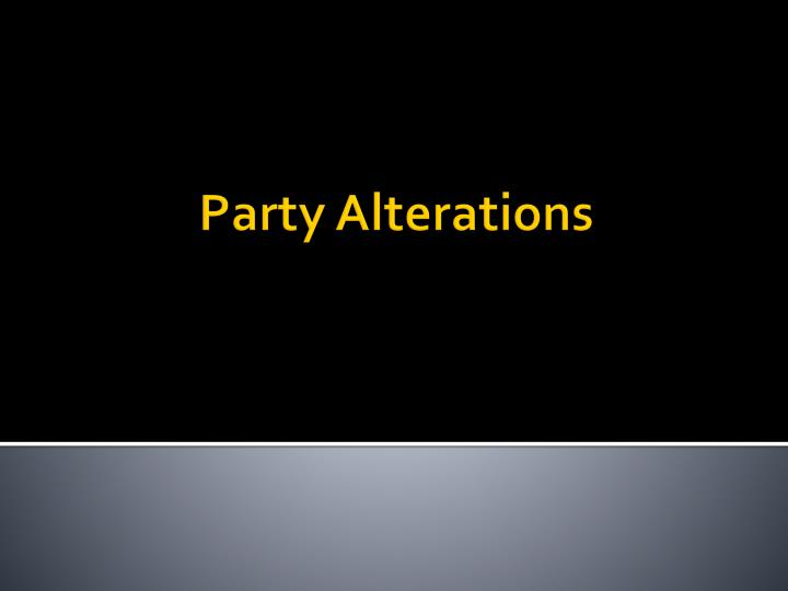 Party Alterations