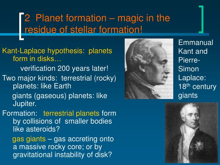 2  Planet formation – magic in the residue of stellar formation!