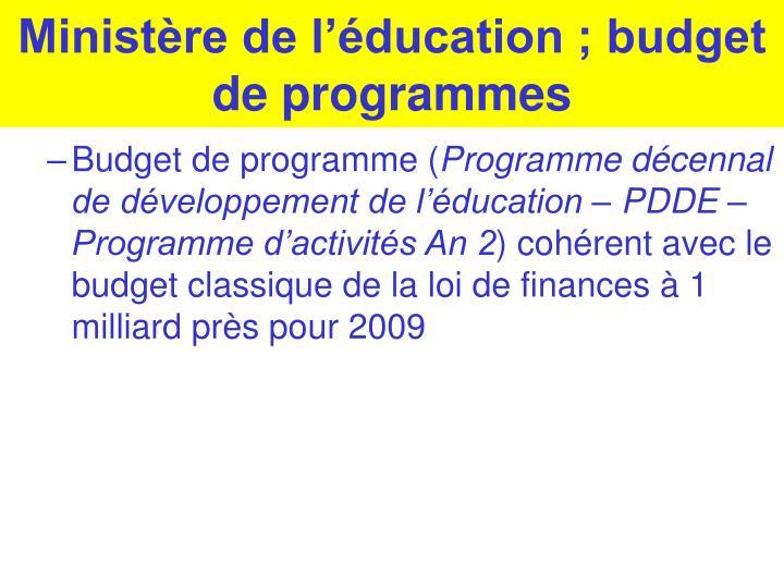 Ministère de l'éducation ; budget de programmes