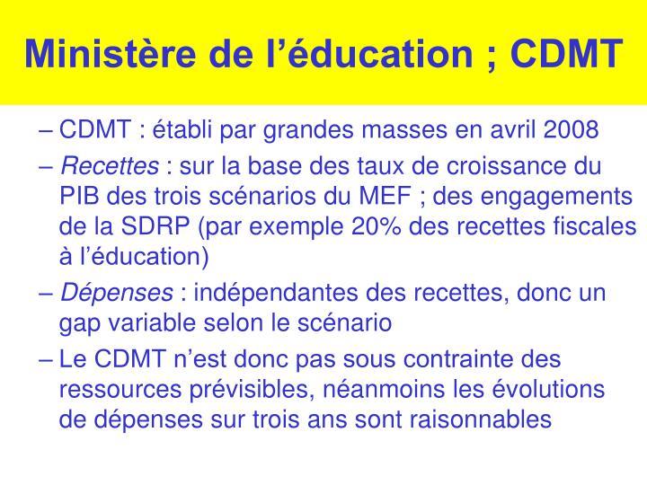 Ministère de l'éducation ; CDMT