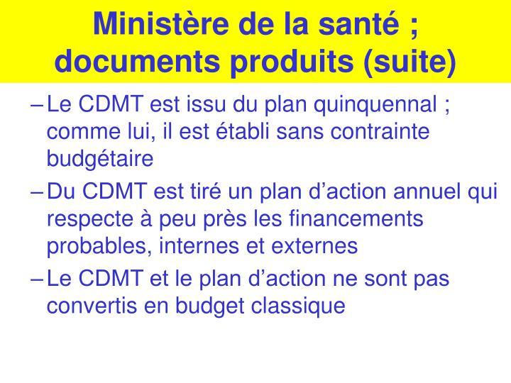 Ministère de la santé ; documents produits (suite)