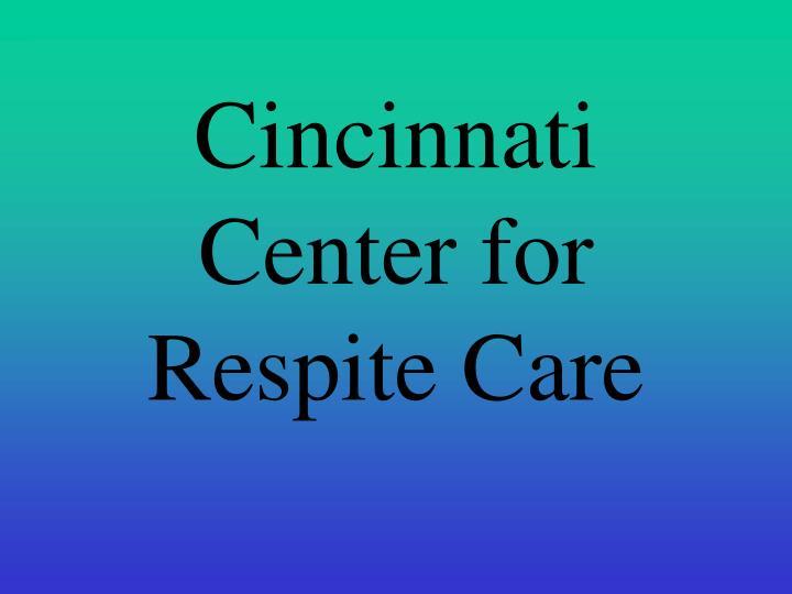 Cincinnati Center for Respite Care