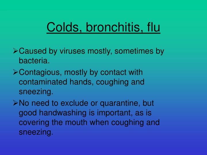 Caused by viruses mostly, sometimes by bacteria.