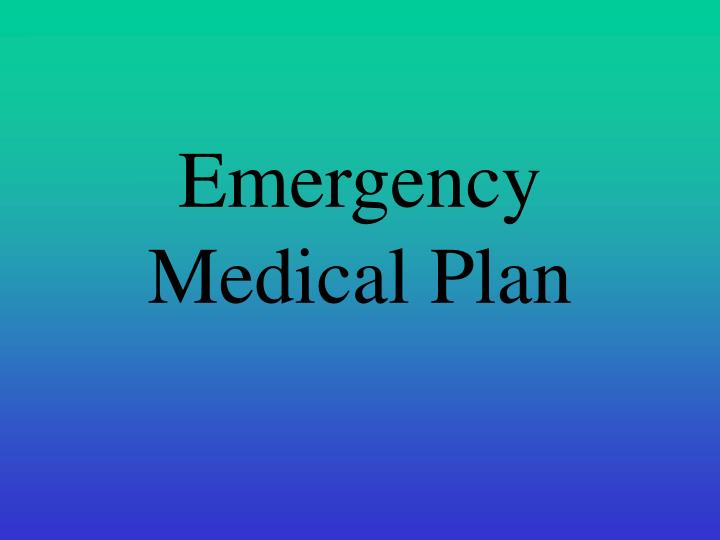 Emergency Medical Plan