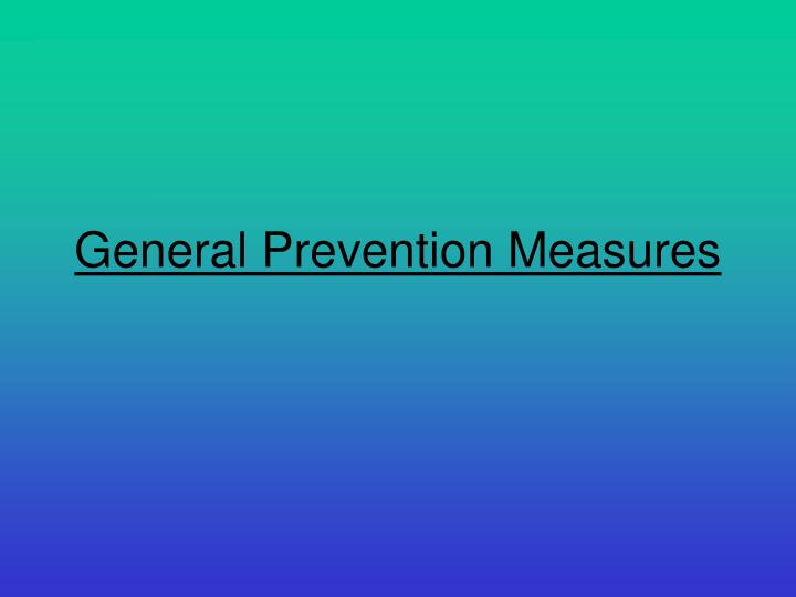 General Prevention Measures