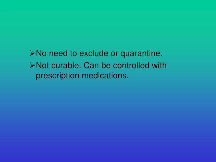 No need to exclude or quarantine.