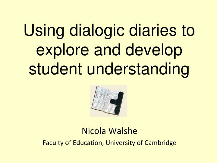 Using dialogic diaries to explore and develop student understanding