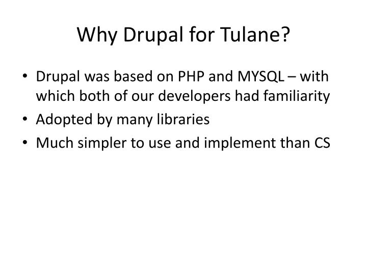 Why Drupal for Tulane?