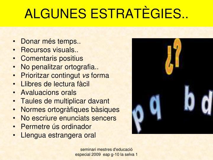 ALGUNES ESTRATÈGIES..