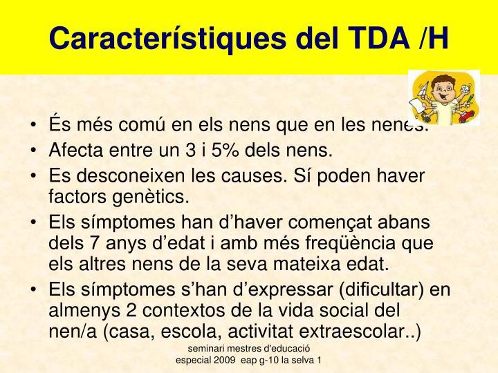 Característiques del TDA /H