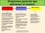 s mptomes generals que defineixen el trastorn
