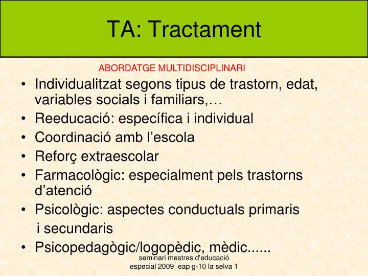 TA: Tractament