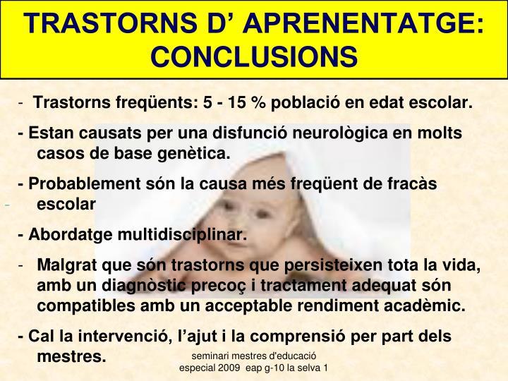TRASTORNS D' APRENENTATGE: CONCLUSIONS