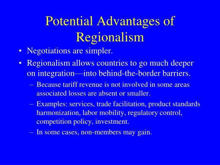 Potential Advantages of Regionalism