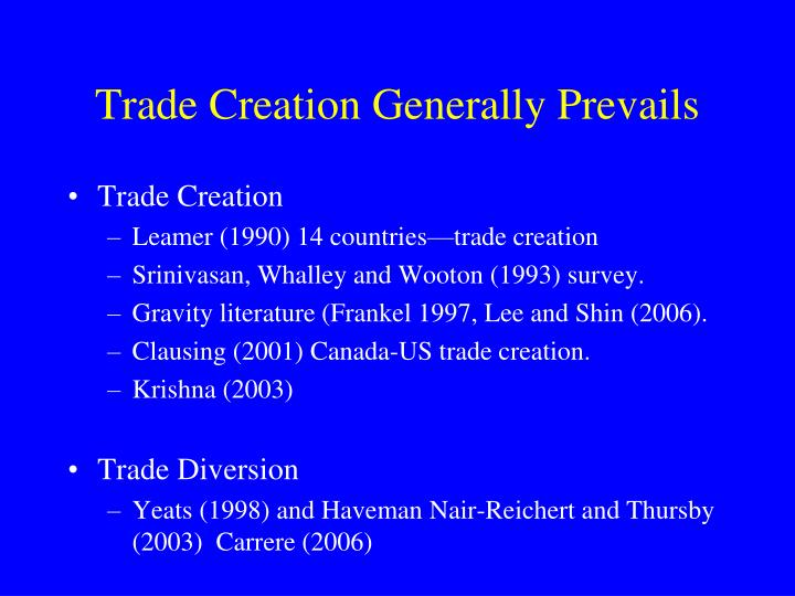 Trade Creation Generally Prevails