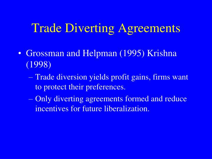 Trade Diverting Agreements