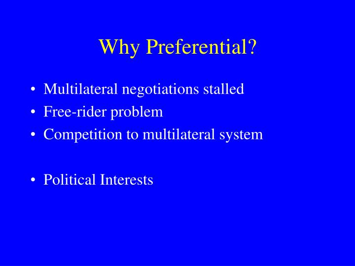 Why Preferential?