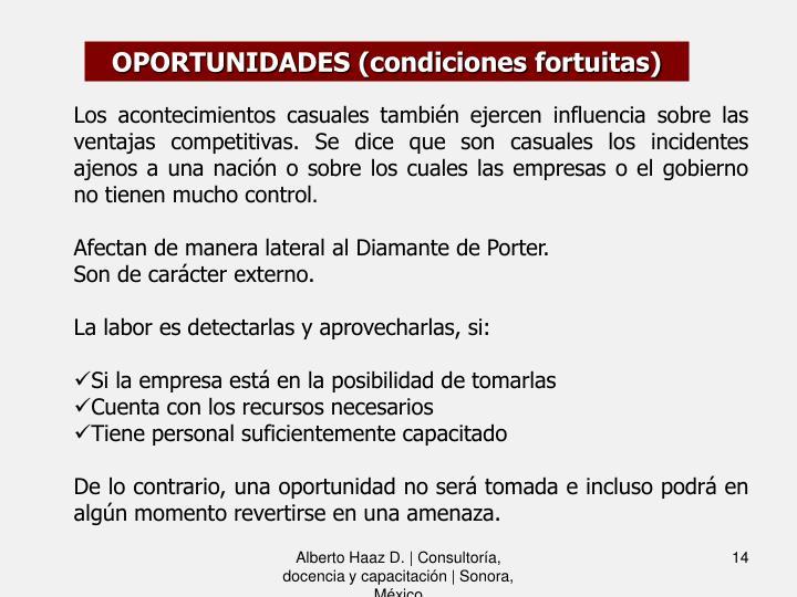 OPORTUNIDADES (condiciones fortuitas)