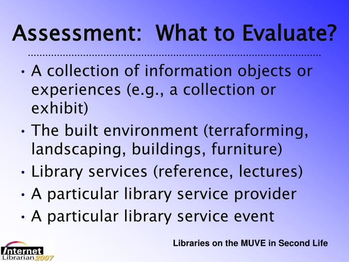 Assessment:  What to Evaluate?