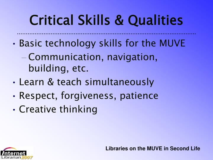 Critical Skills & Qualities