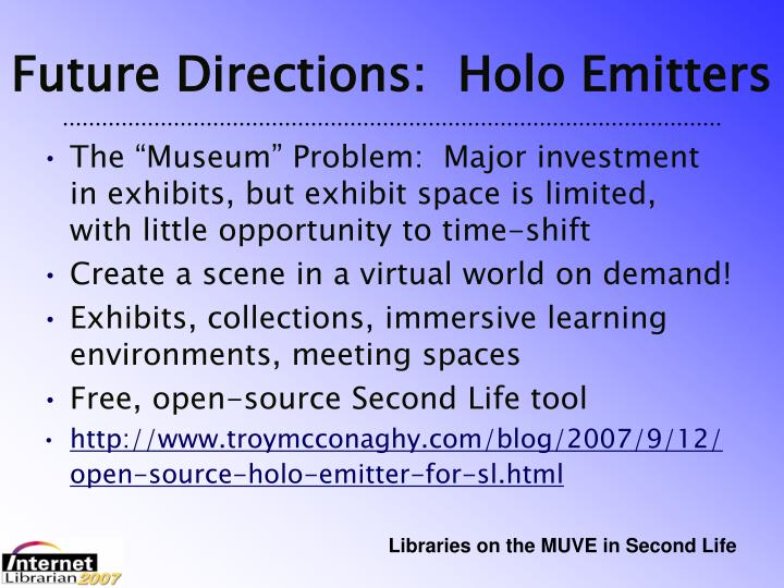 Future Directions:  Holo Emitters