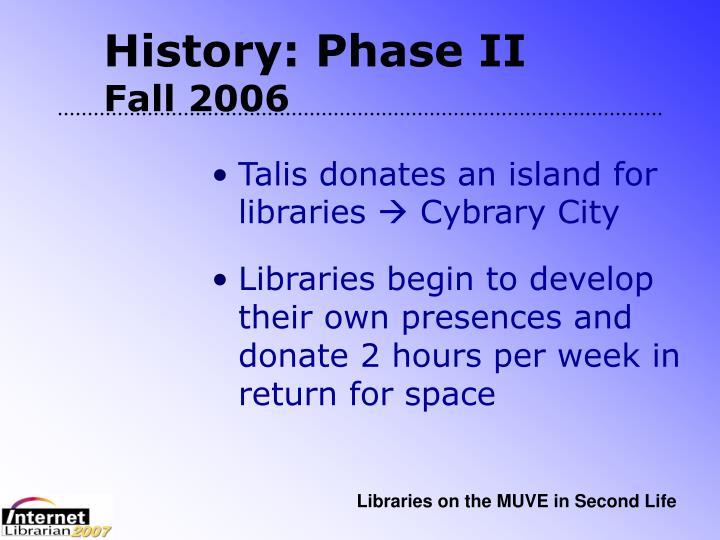 History: Phase II