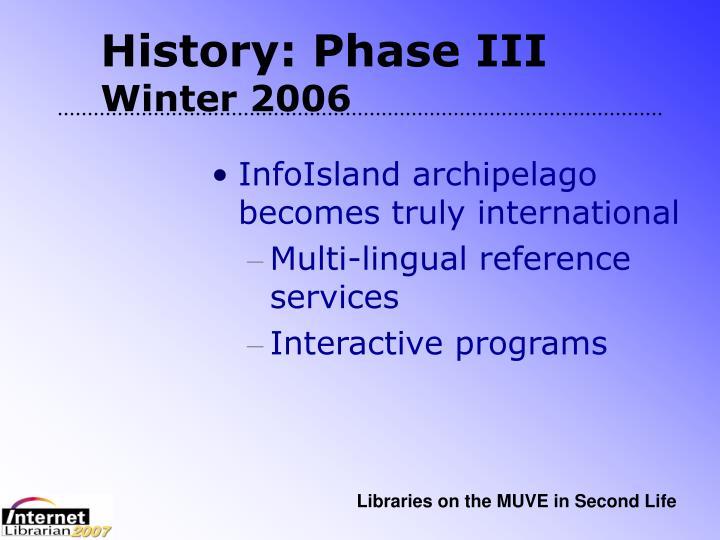 History: Phase III