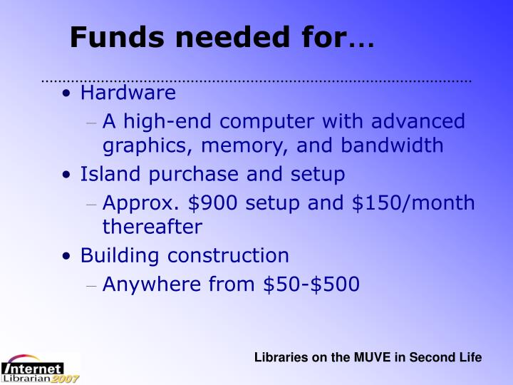 Funds needed for
