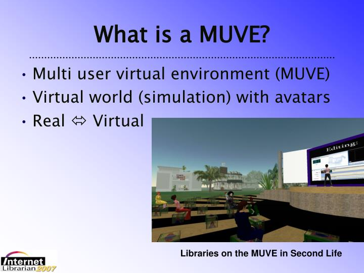 What is a MUVE?