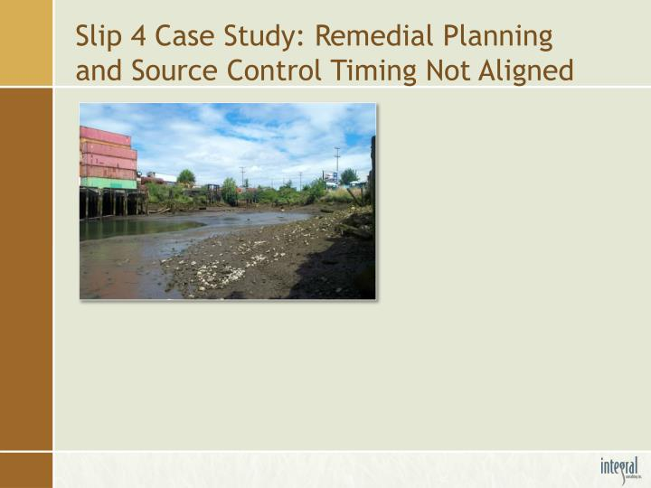 Slip 4 Case Study: Remedial Planning