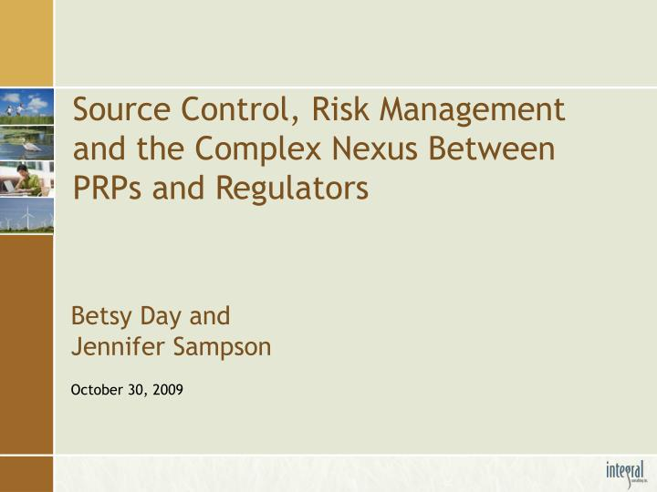 Source control risk management and the complex nexus between prps and regulators