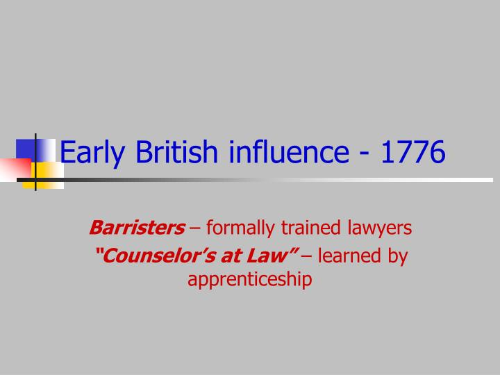 Early British influence - 1776