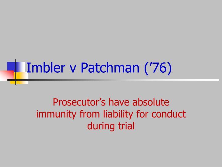 Imbler v Patchman ('76)