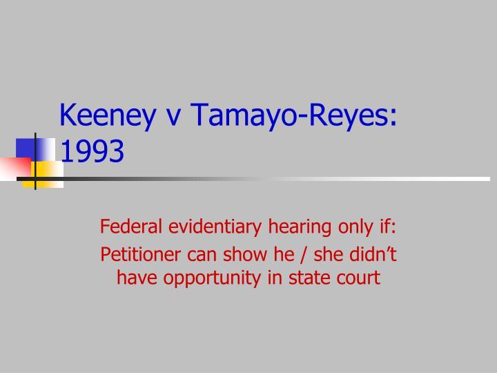 Keeney v Tamayo-Reyes: 1993