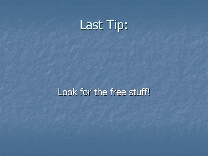 Last Tip:
