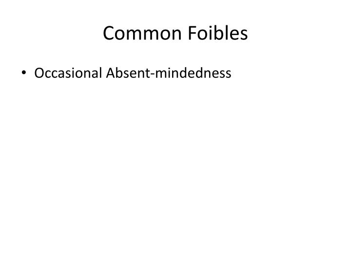 Common Foibles