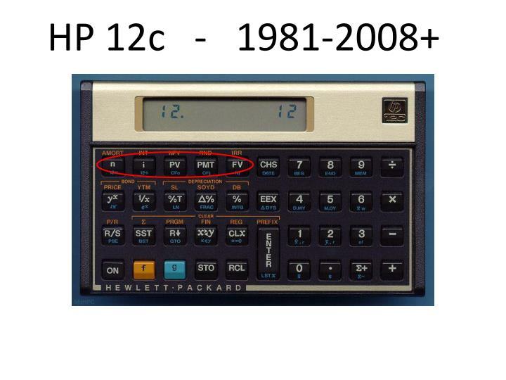 HP 12c   -   1981-2008+