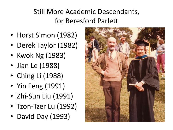 Still More Academic Descendants,