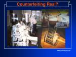 counterfeiting real