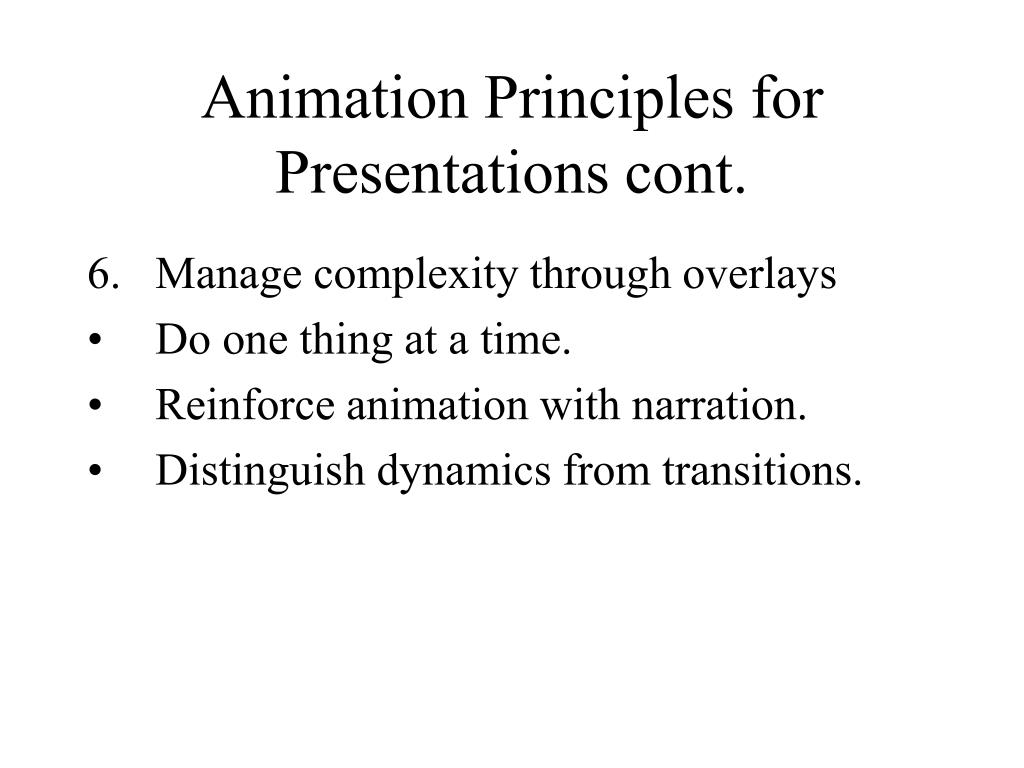 Animation Principles for Presentations cont.