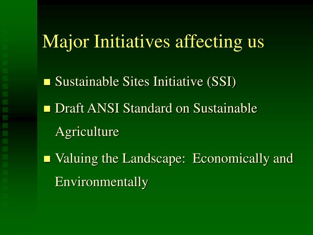 Major Initiatives affecting us