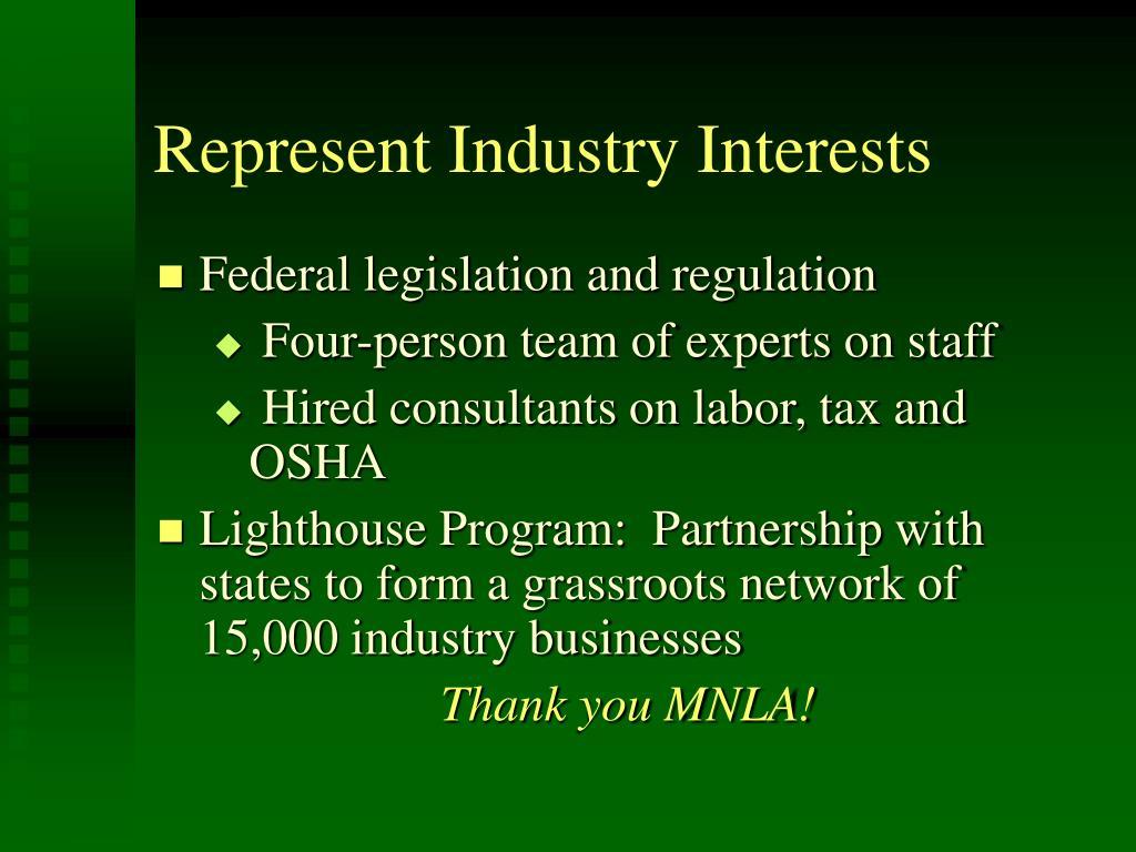Represent Industry Interests