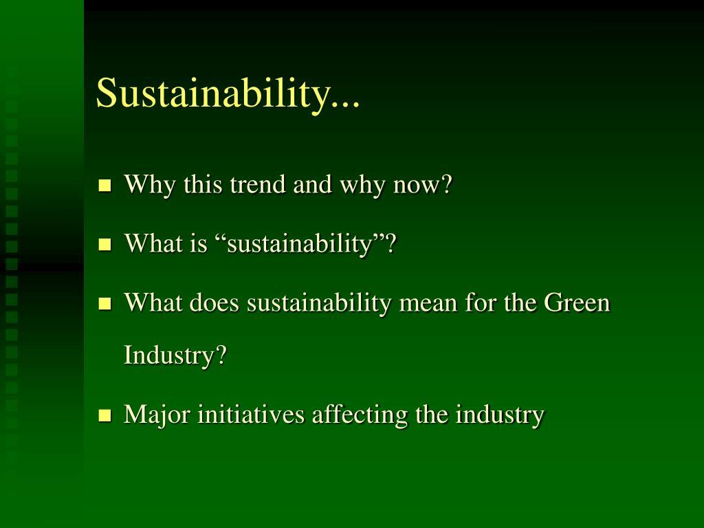 Sustainability...
