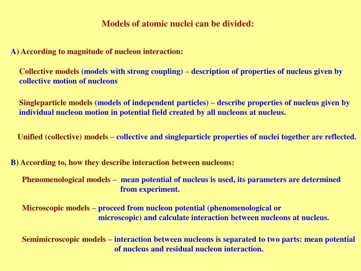 Models of atomic nuclei can be divided:
