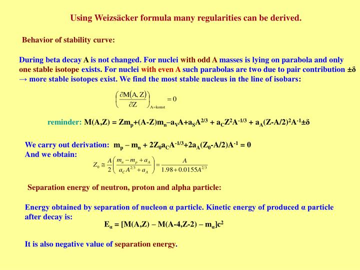 Using Weizsäcker formula many regularities can be derived.