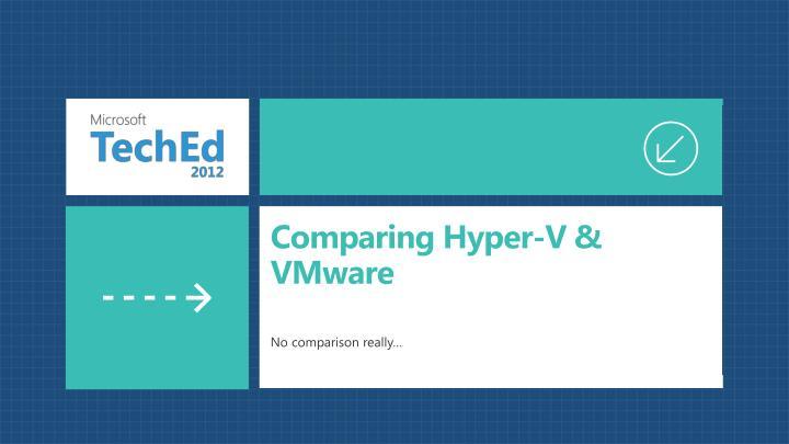 Comparing Hyper-V & VMware