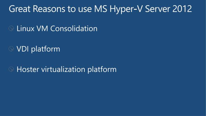 Great Reasons to use MS Hyper-V Server 2012